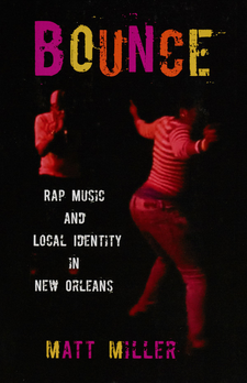 Cover image for Bounce: rap music and local identity in New Orleans