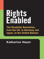 Cover image for Rights Enabled: The Disability Revolution, from the US, to Germany and Japan, to the United Nations