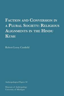 Cover image for Faction and Conversion in a Plural Society: Religious Alignments in the Hindu Kush
