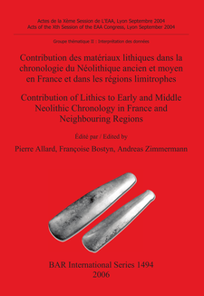 Cover image for Contribution des matériaux lithiques dans la chronologie du Néolithique ancien et moyen en France et dans les régions limitrophes / Contribution of Lithics to Early and Middle Neolithic Chronology in France and Neighbouring Regions
