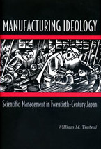 Cover image for Manufacturing ideology: scientific management in twentieth-century Japan