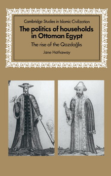 Cover for The politics of households in Ottoman Egypt: the rise of the Qazdağlis