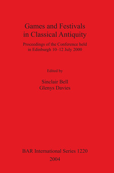 Cover image for Games and Festivals in Classical Antiquity: Proceedings of the Conference held in Edinburgh 10–12 July 2000
