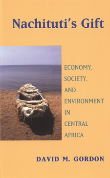 Cover image for Nachituti's gift: economy, society, and environment in central Africa