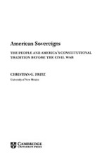 Cover image for American sovereigns: the people and America's Constitutional tradition before the Civil War