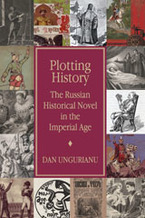 Cover image for Plotting history: the Russian historical novel in the Imperial Age