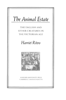Cover image for The animal estate: the English and other creatures in the Victorian Age