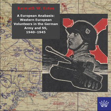 Cover image for A European anabasis: western European volunteers in the German army and SS, 1940-1945