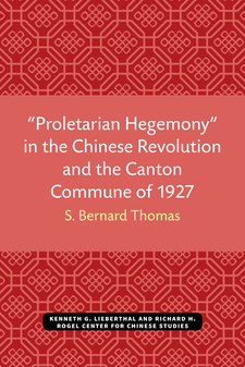 "Cover image for ""Proletarian Hegemony"" in the Chinese Revolution and the Canton Commune of 1927"