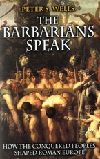 Cover image for The barbarians speak: how the conquered peoples shaped Roman Europe