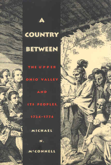 Cover image for A country between: the upper Ohio Valley and its peoples, 1724-1774