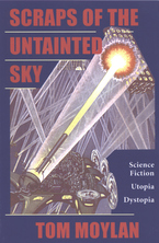 Cover image for Scraps of the untainted sky: science fiction, utopia, dystopia