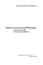 Cover image for Debates in continental philosophy: conversations with contemporary thinkers