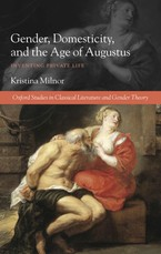 Cover image for Gender, domesticity, and the age of Augustus: inventing private life