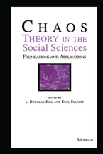 Cover image for Chaos Theory in the Social Sciences: Foundations and Applications