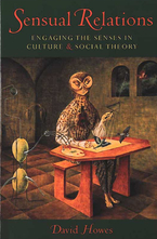 Cover image for Sensual Relations: Engaging the Senses in Culture and Social Theory