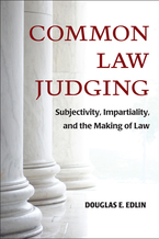 Cover image for Common Law Judging: Subjectivity, Impartiality, and the Making of Law