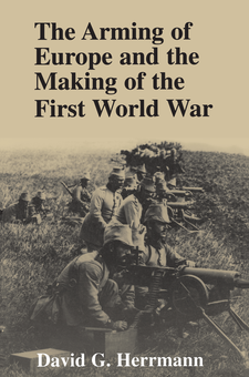 Cover image for The Arming of Europe and the Making of the First World War