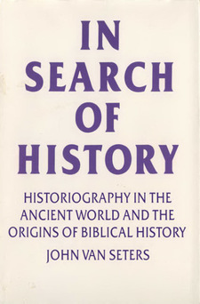 Cover for In search of history: historiography in the ancient world and the origins of Biblical history
