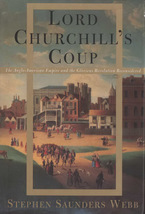 Cover image for Lord Churchill's coup: the Anglo-American empire and the Glorious Revolution reconsidered