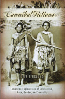 Cover image for Cannibal fictions: American explorations of colonialism, race, gender and sexuality