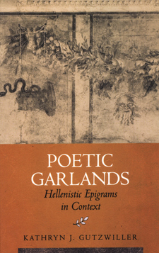 Cover for Poetic garlands: Hellenistic epigrams in context
