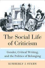 Cover image for The Social Life of Criticism: Gender, Critical Writing, and the Politics of Belonging
