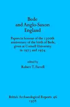 Cover image for Bede and Anglo-Saxon England: Papers in honour of the 1300th anniversary of the birth of Bede, given at Cornell University in 1973 and 1974