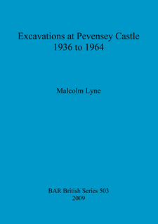 Cover image for Excavations at Pevensey Castle 1936 to 1964