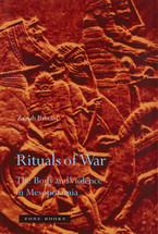 Cover image for Rituals of war: the body and violence in Mesopotamia
