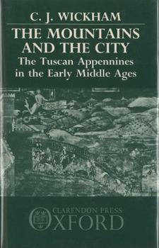 Cover for The mountains and the city: the Tuscan Appennines in the early Middle Ages