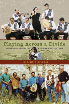 Cover image for Playing across a divide: Israeli-Palestinian musical encounters