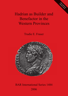 Cover image for Hadrian as Builder and Benefactor in the Western Provinces