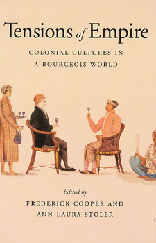 Cover image for Tensions of empire: colonial cultures in a bourgeois world
