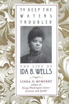 Cover for To keep the waters troubled: the life of Ida B. Wells