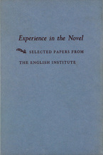Cover image for Experience in the novel: selected papers from the English Institute
