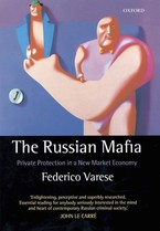 Cover image for The Russian mafia: private protection in a new market economy
