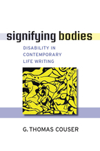 Cover image for Signifying Bodies: Disability in Contemporary Life Writing