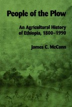 Cover image for People of the plow: an agricultural history of Ethiopia, 1800-1990