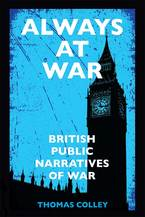 Cover image for Always at War: British Public Narratives of War
