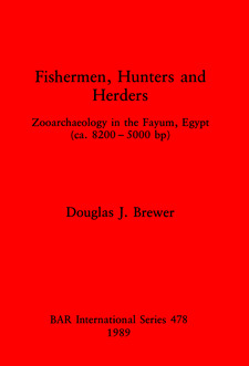 Cover image for Fishermen, Hunters and Herders: Zooarchaeology in the Fayum, Egypt (ea. 8200- 5000 bp)