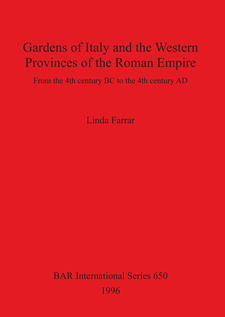Cover image for Gardens of Italy and the Western Provinces of the Roman Empire: From the 4th century BC to the 4th century AD