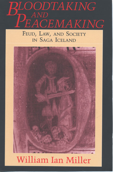 Cover image for Bloodtaking and peacemaking: feud, law, and society in Saga Iceland