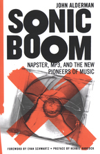 Cover image for Sonic boom: Napster, MP3, and the new pioneers of music