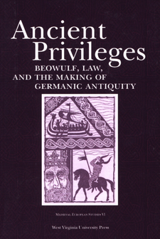Cover image for Ancient privileges: Beowulf, law and the making of Germanic antiquity