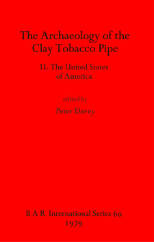 Cover image for The Archaeology of the Clay Tobacco Pipe II. The United States of America