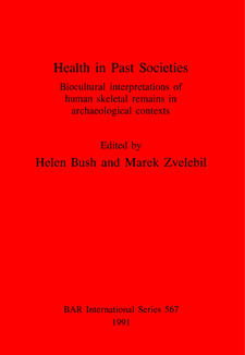 Cover image for Health in Past Societies: Biocultural interpretations of human skeletal remains in archaeological contexts