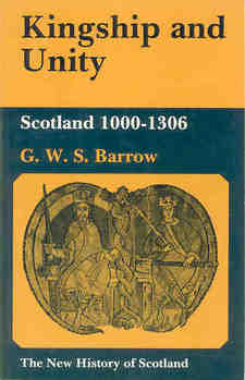 Cover image for Kingship and unity: Scotland, 1000-1306