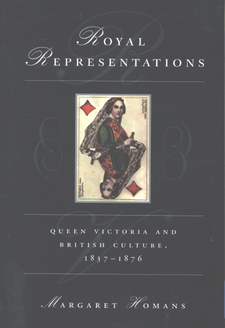 Cover for Royal representations: Queen Victoria and British culture, 1837-1876