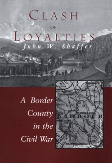 Cover image for Clash of loyalties: a border county in the Civil War